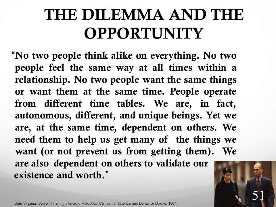THE DILEMMA AND THE OPPORTUNITY