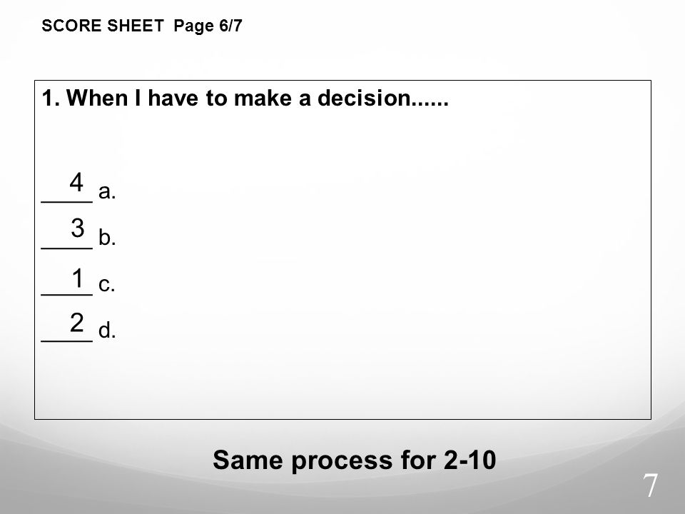 SCORE SHEET Page 6/7 1. When I have to make a decision...... ____ a. ____ b. ____ c. ____ d. 4. 3.