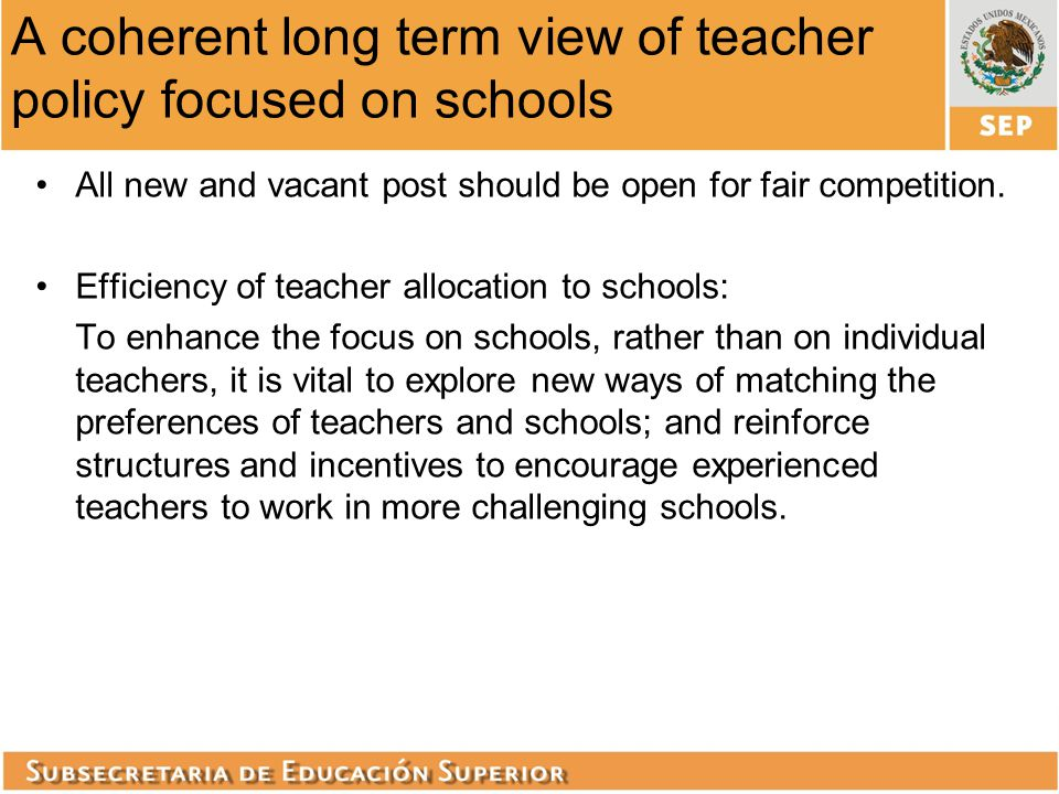 A coherent long term view of teacher policy focused on schools