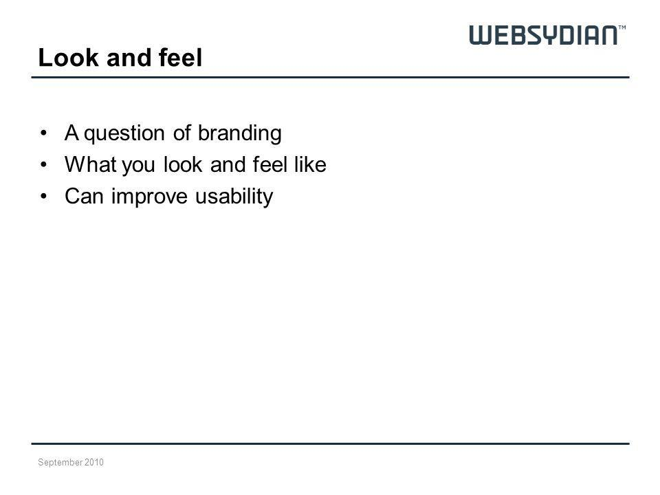 Look and feel A question of branding What you look and feel like