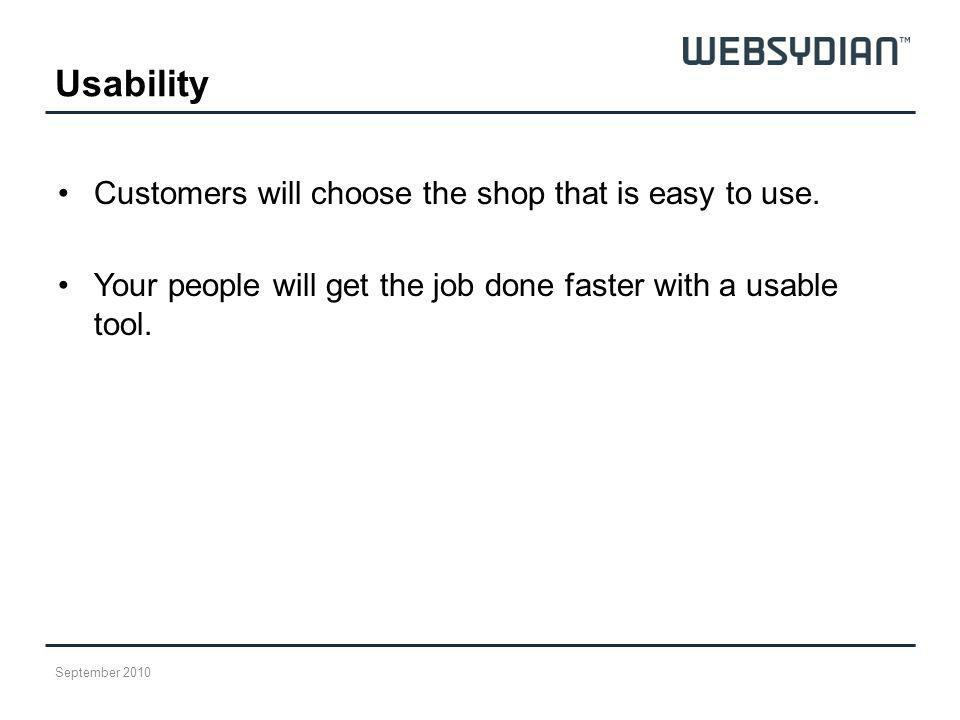 Usability Customers will choose the shop that is easy to use.