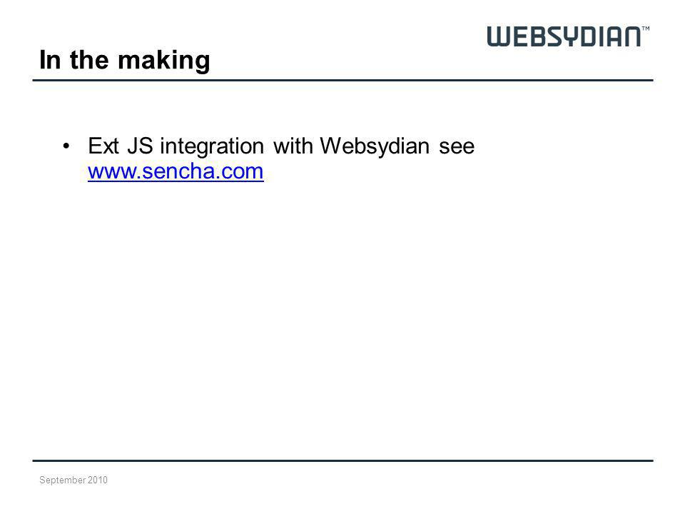 In the making Ext JS integration with Websydian see www.sencha.com