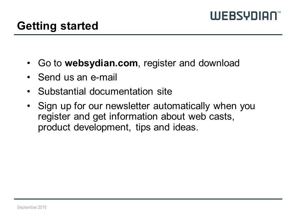 Getting started Go to websydian.com, register and download