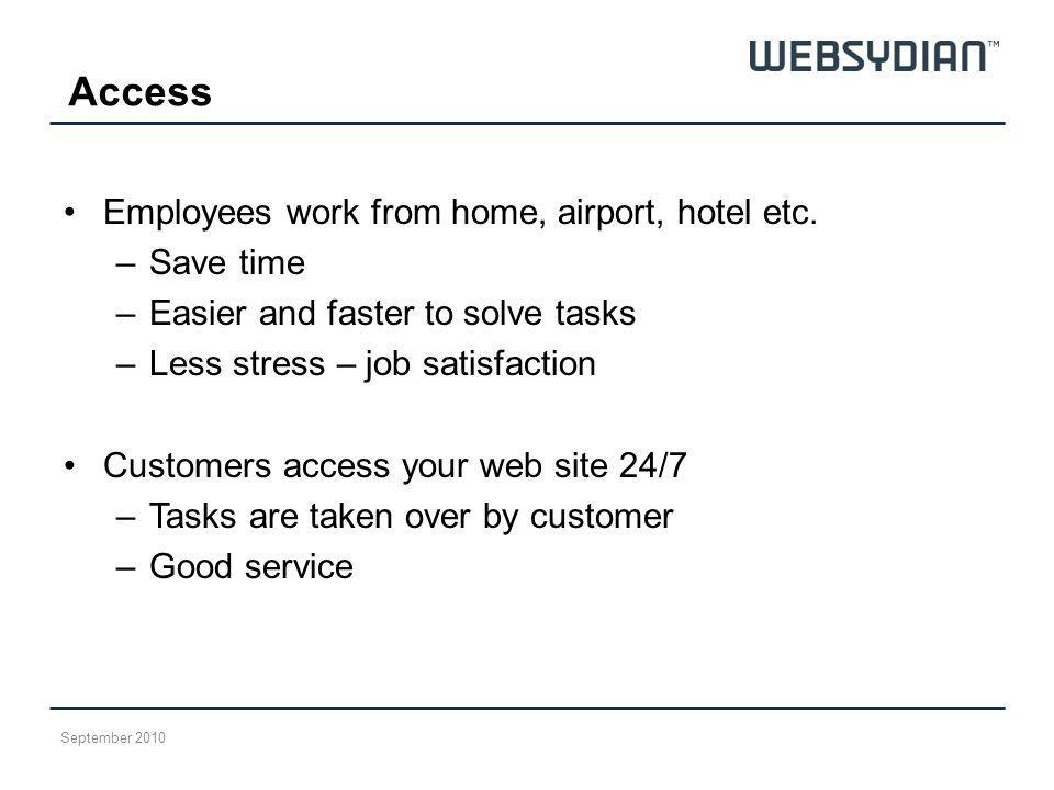 Access Employees work from home, airport, hotel etc. Save time