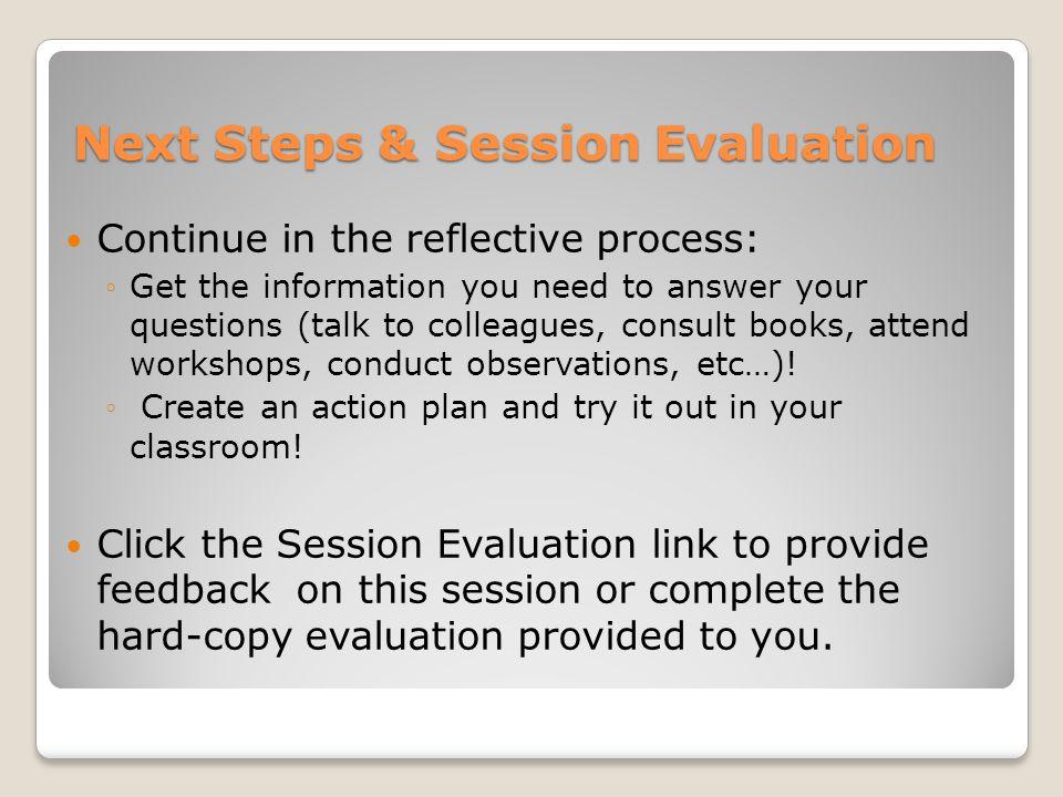 Next Steps & Session Evaluation