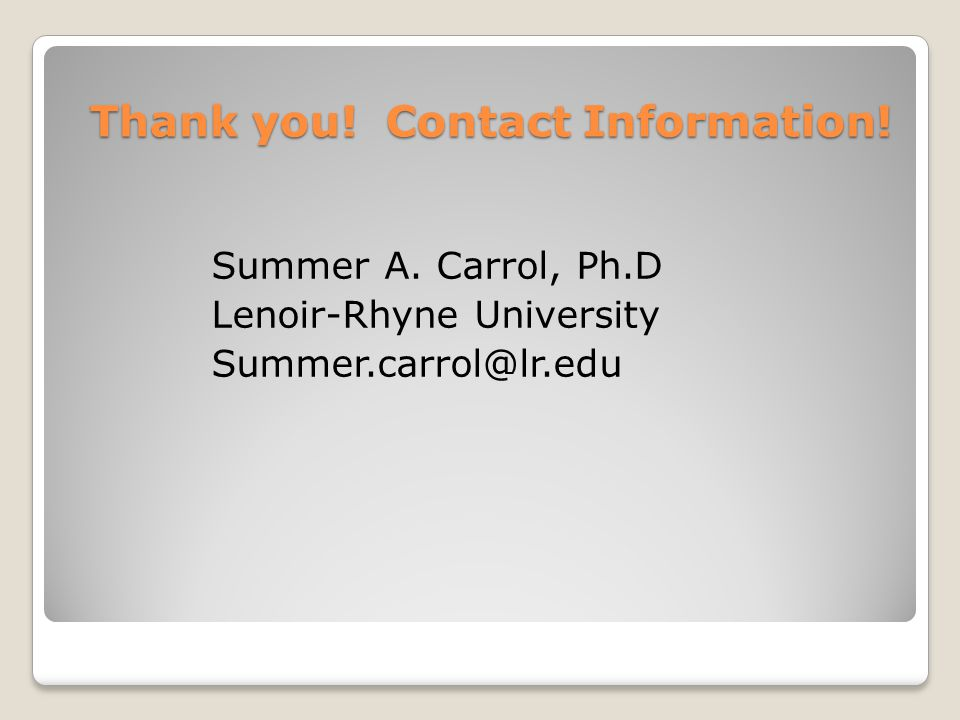 Thank you. Contact Information. Summer A.