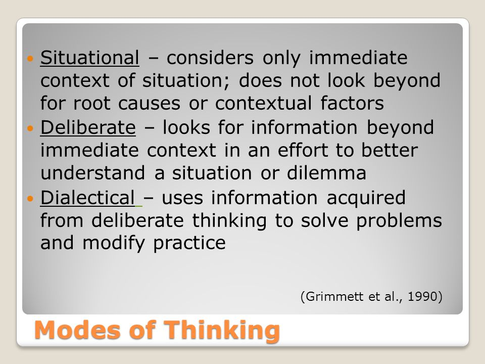 Situational – considers only immediate context of situation; does not look beyond for root causes or contextual factors