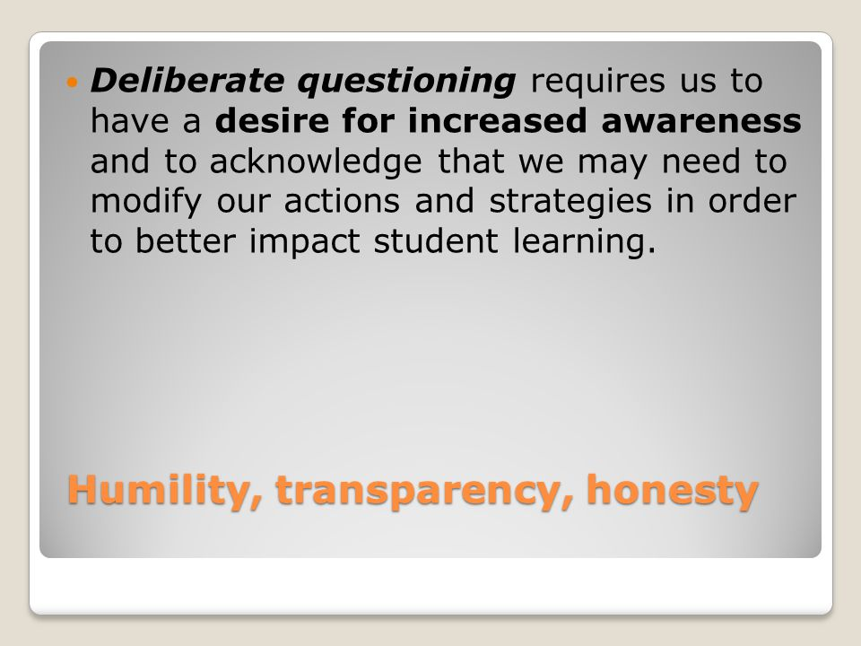 Humility, transparency, honesty