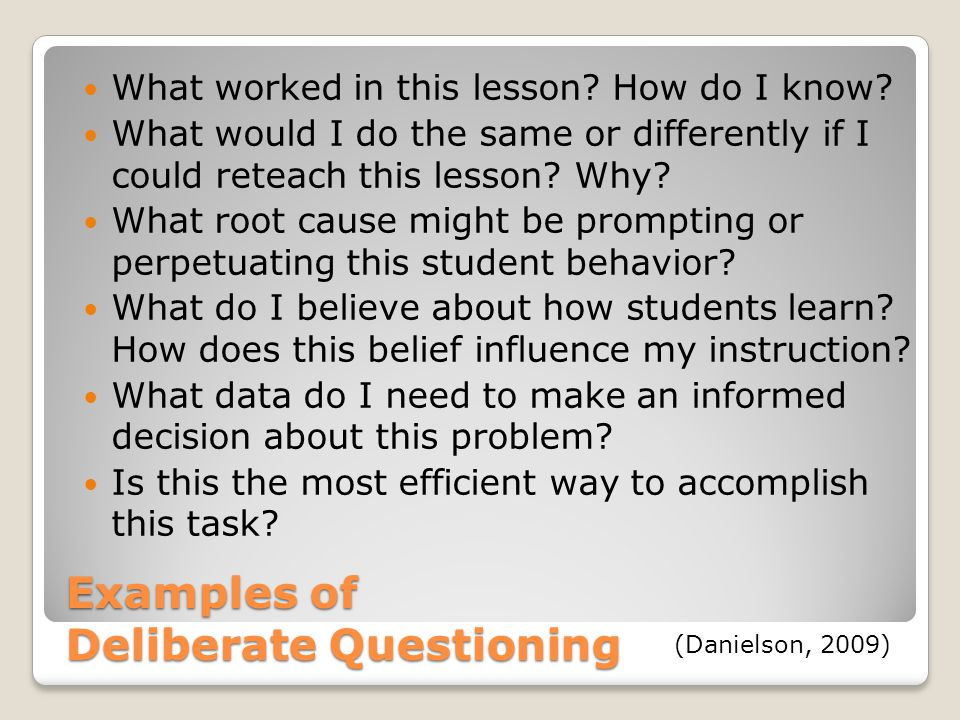Examples of Deliberate Questioning