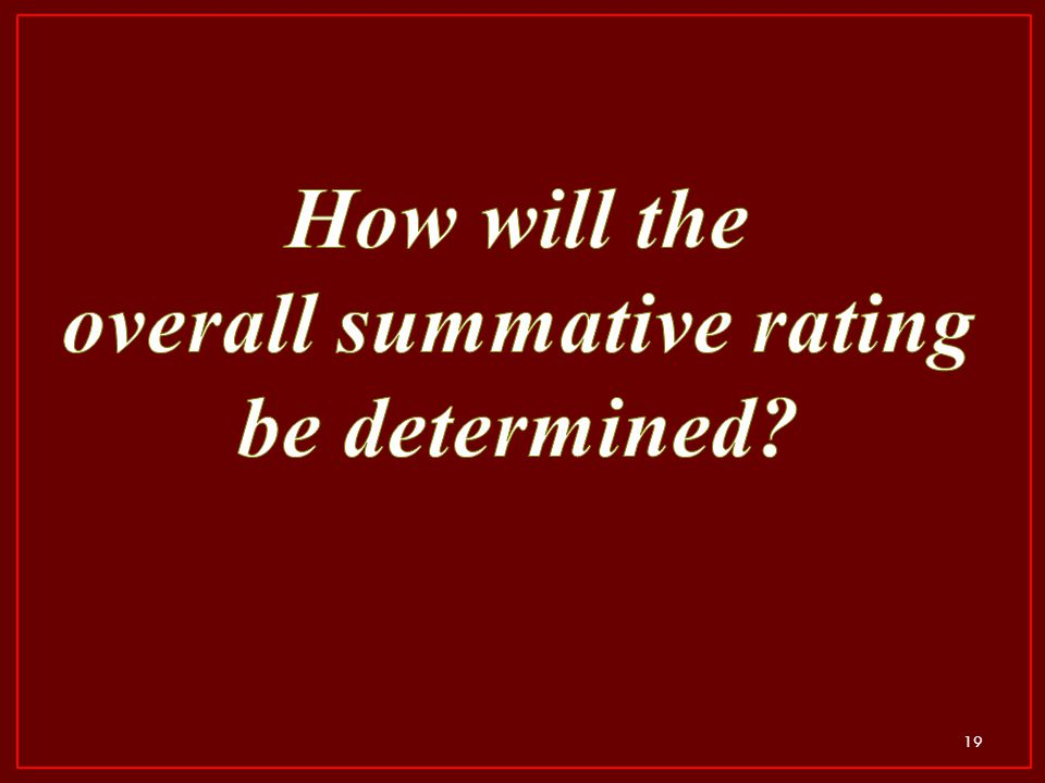 How will the overall summative rating be determined