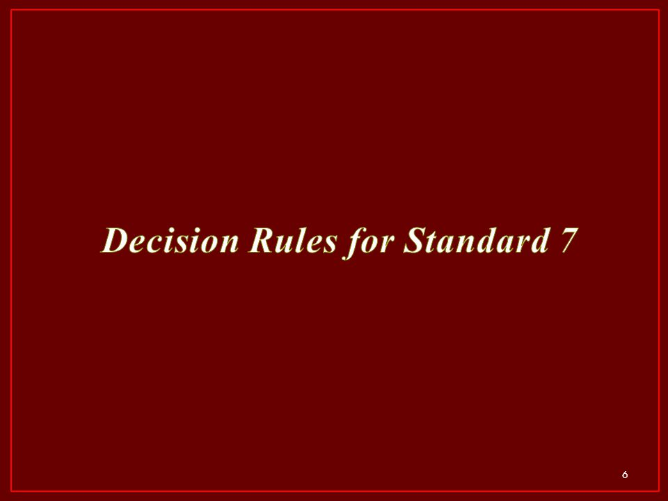 Decision Rules for Standard 7