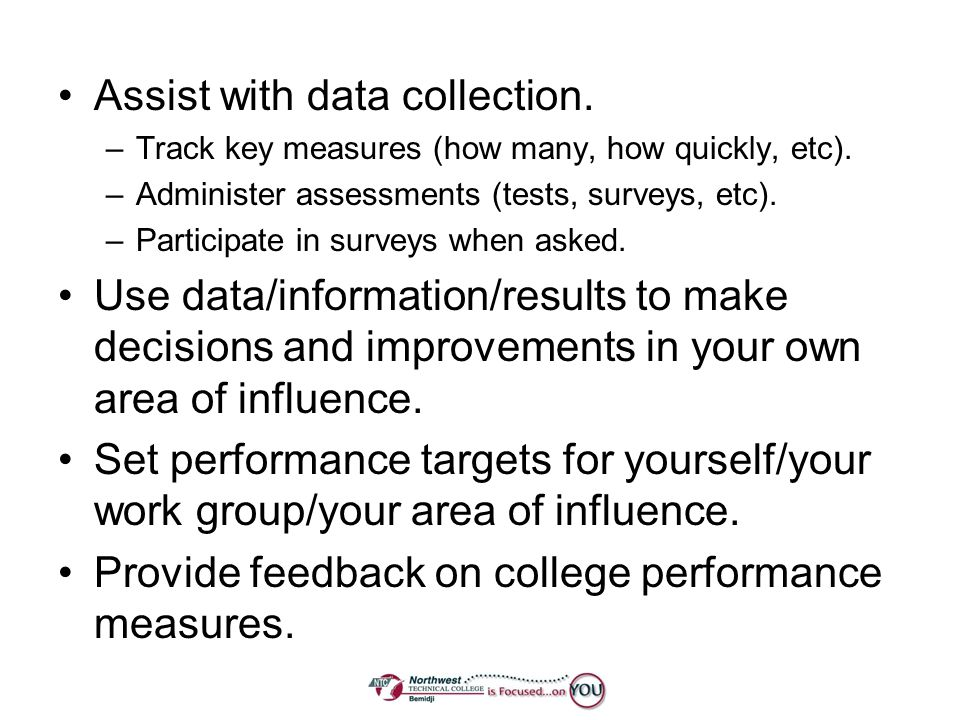 Assist with data collection.