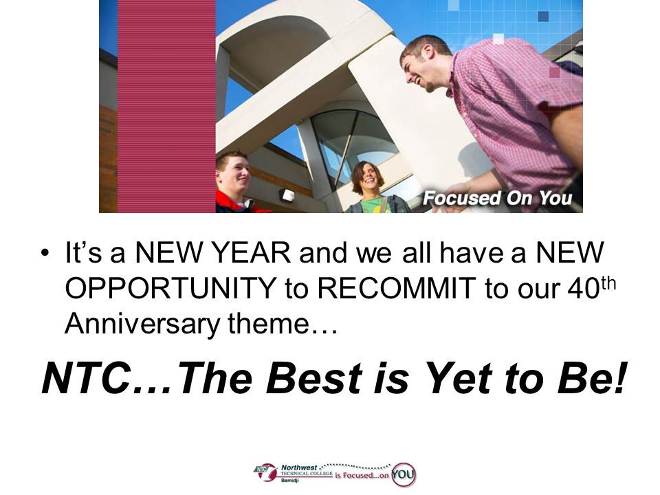 NTC…The Best is Yet to Be!