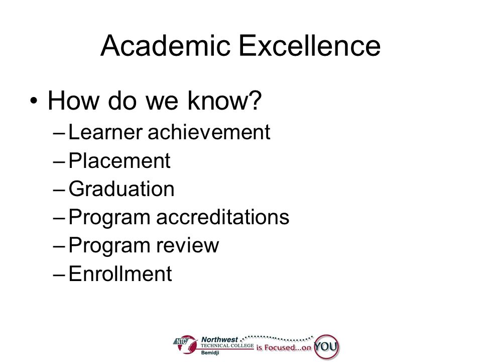 Academic Excellence How do we know Learner achievement Placement