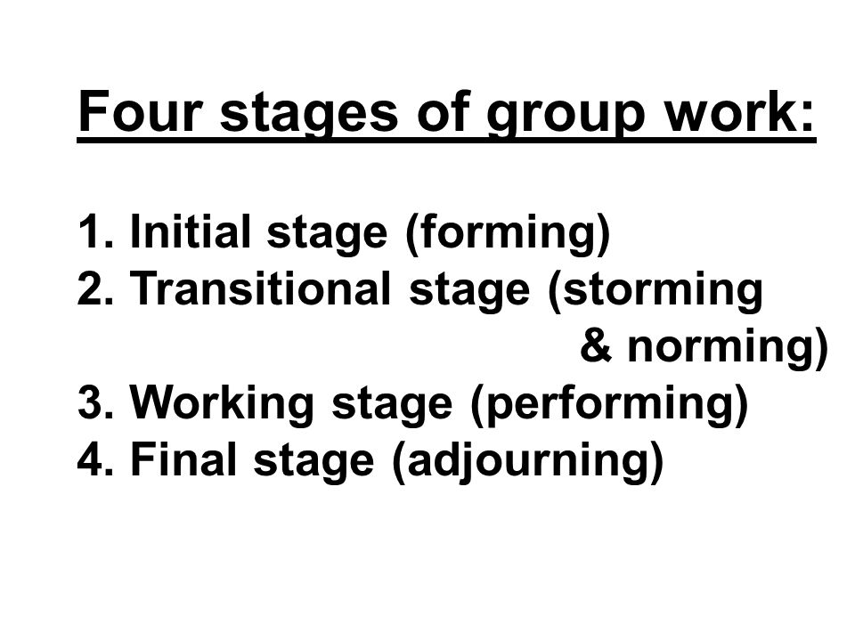 Four stages of group work: