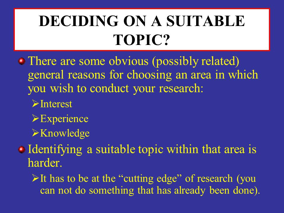 DECIDING ON A SUITABLE TOPIC