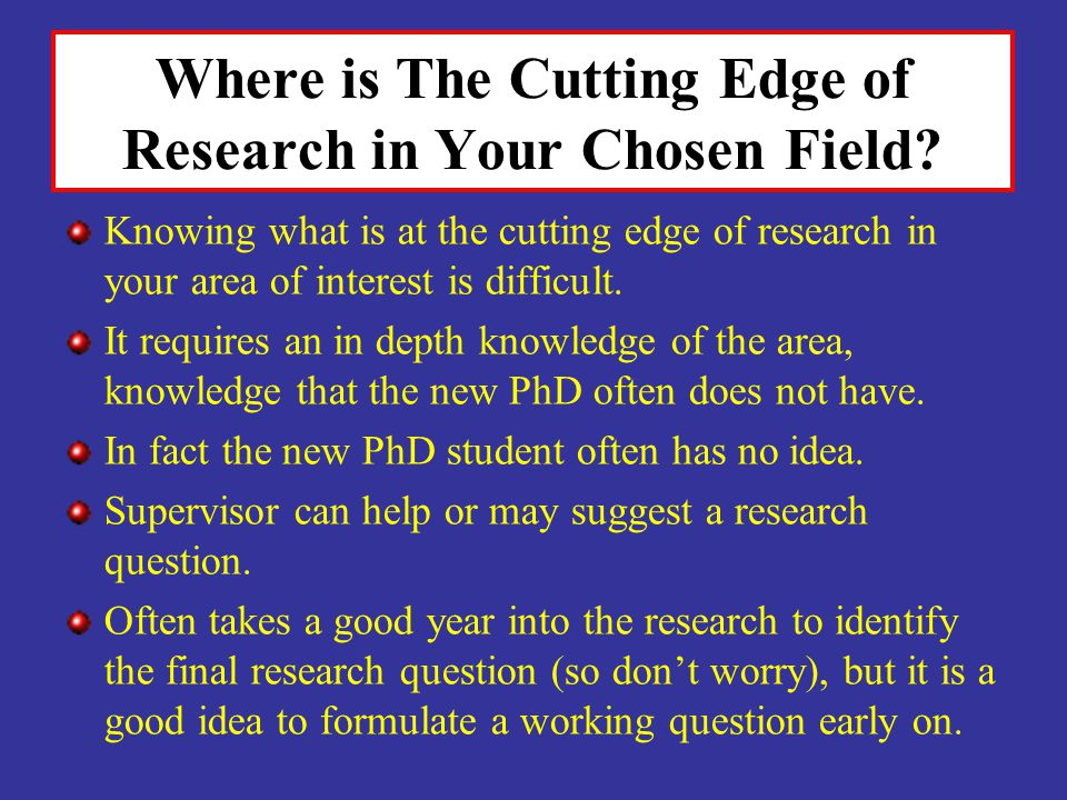 Where is The Cutting Edge of Research in Your Chosen Field