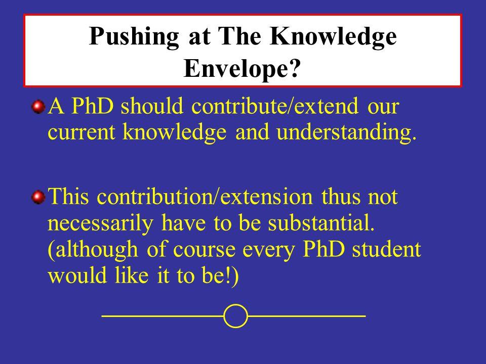 Pushing at The Knowledge Envelope