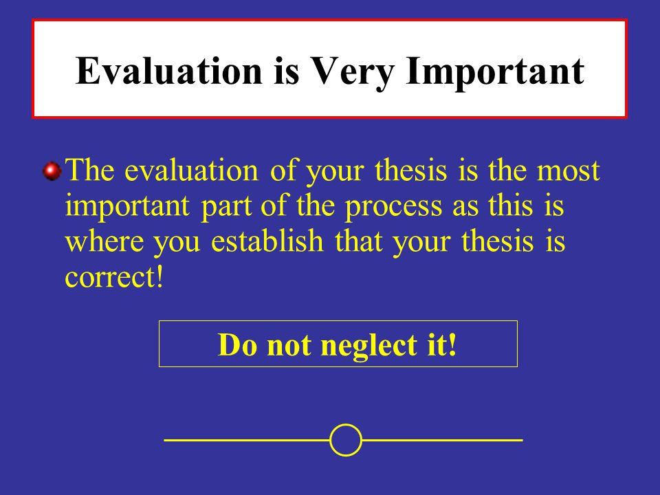 Evaluation is Very Important