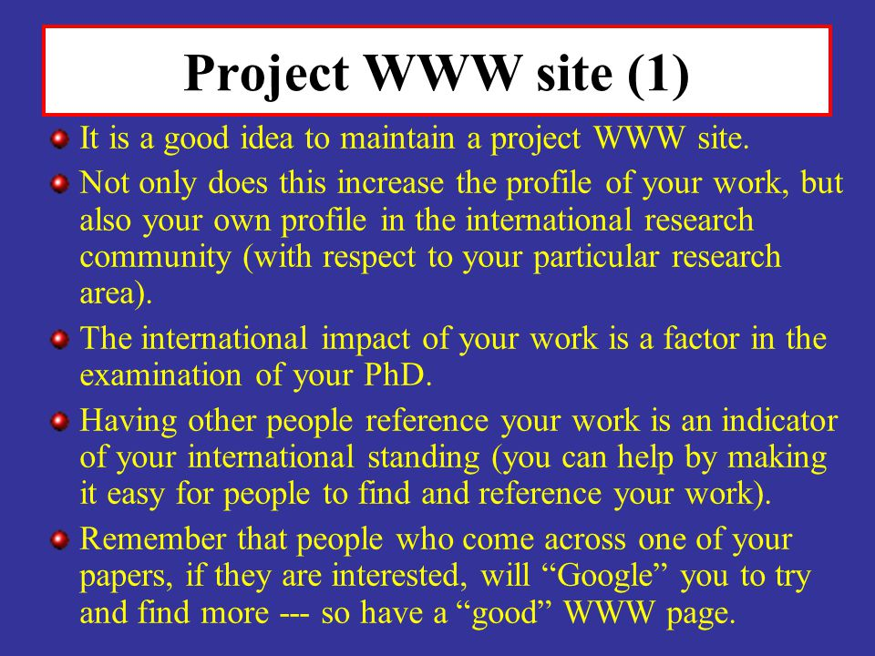 Project WWW site (1) It is a good idea to maintain a project WWW site.