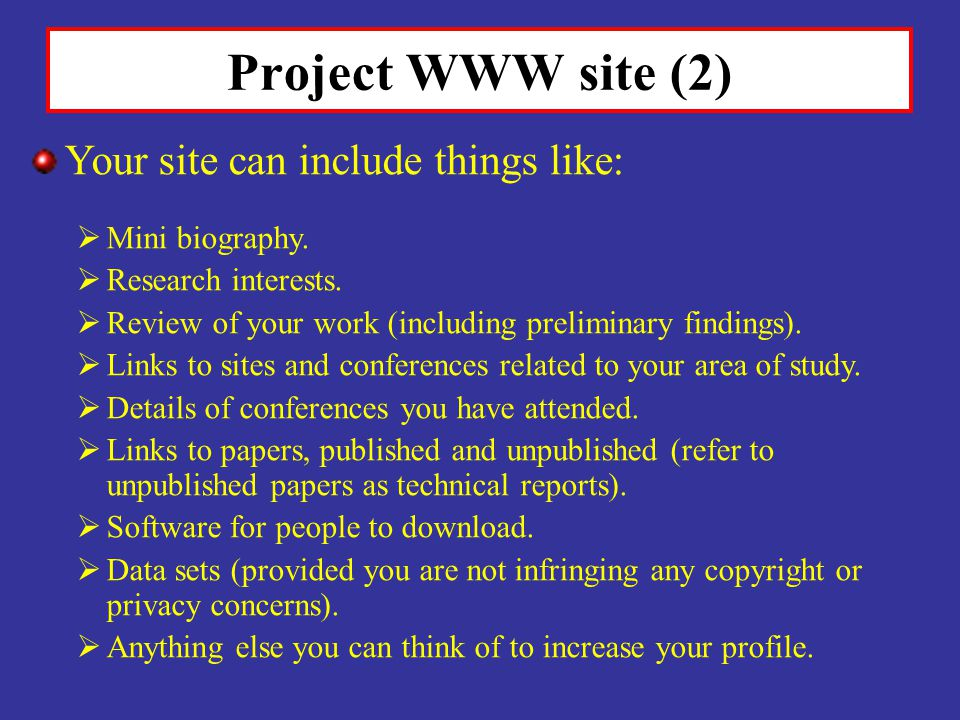 Project WWW site (2) Your site can include things like: