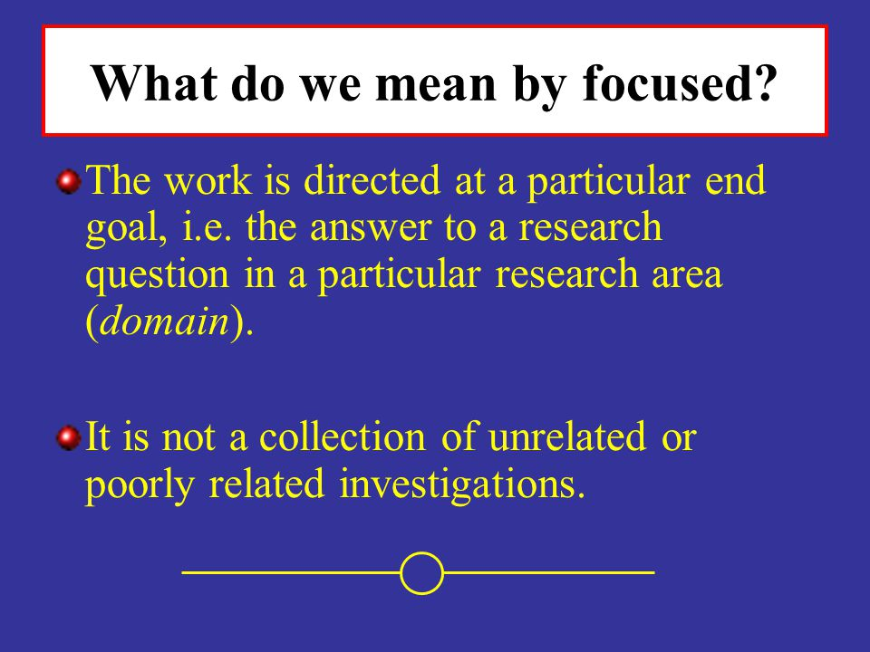 What do we mean by focused