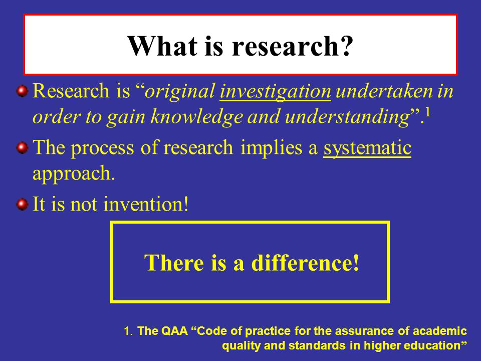 What is research There is a difference!