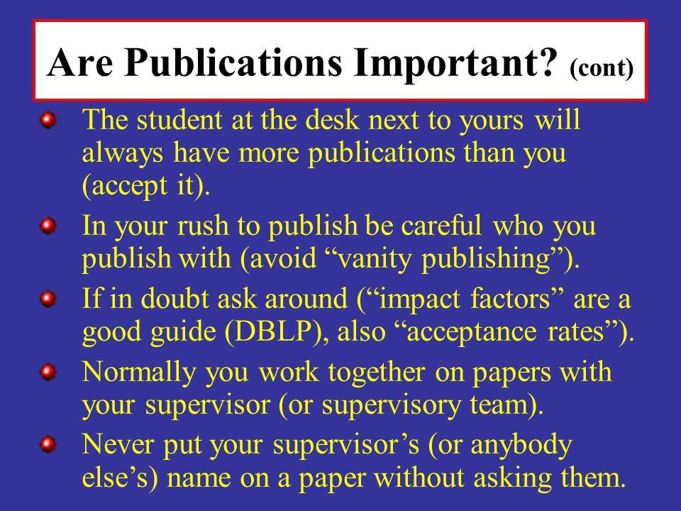 Are Publications Important (cont)