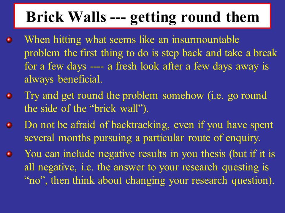 Brick Walls --- getting round them