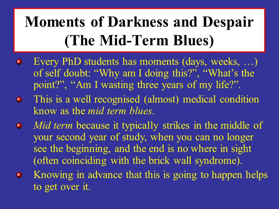 Moments of Darkness and Despair (The Mid-Term Blues)