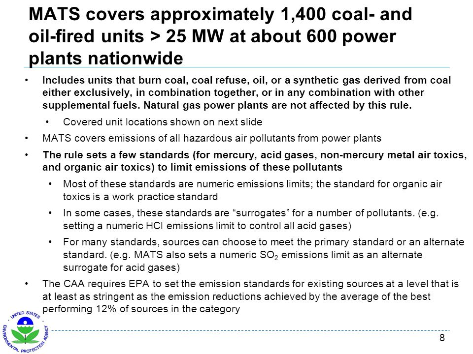 MATS covers approximately 1,400 coal- and oil-fired units > 25 MW at about 600 power plants nationwide