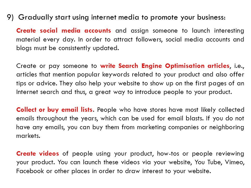 9) Gradually start using internet media to promote your business: