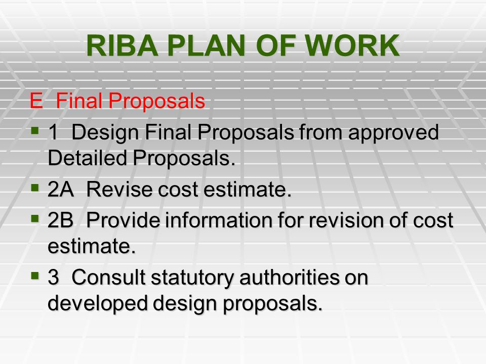 RIBA PLAN OF WORK E Final Proposals