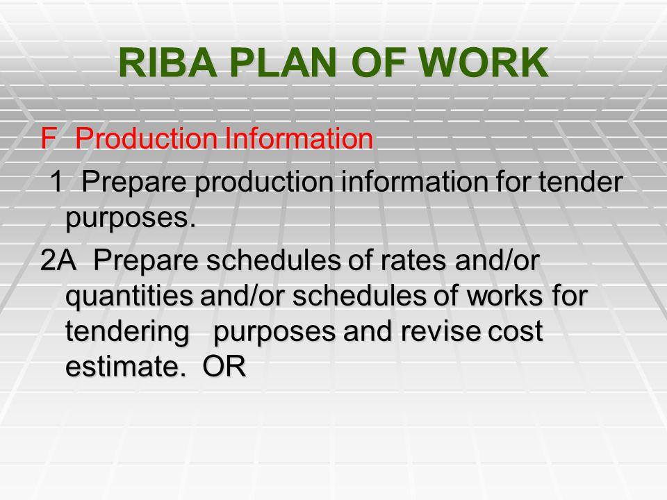 RIBA PLAN OF WORK F Production Information