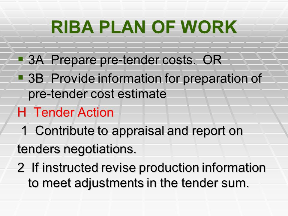 RIBA PLAN OF WORK 3A Prepare pre-tender costs. OR