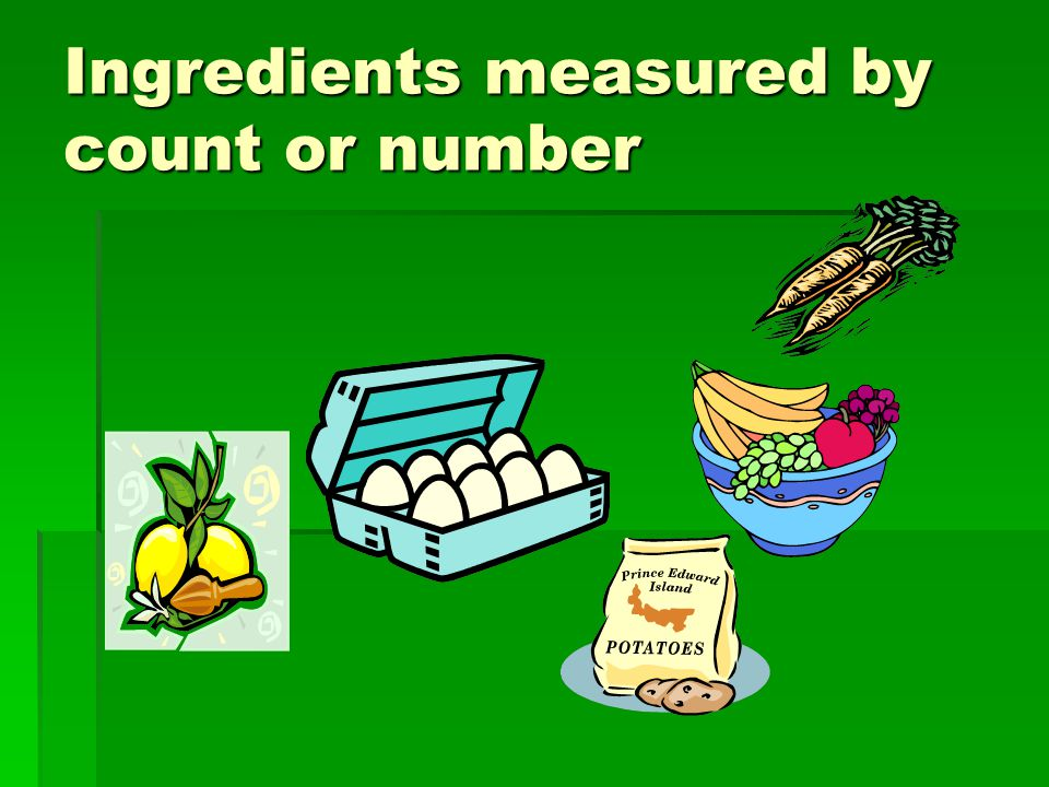 Ingredients measured by count or number
