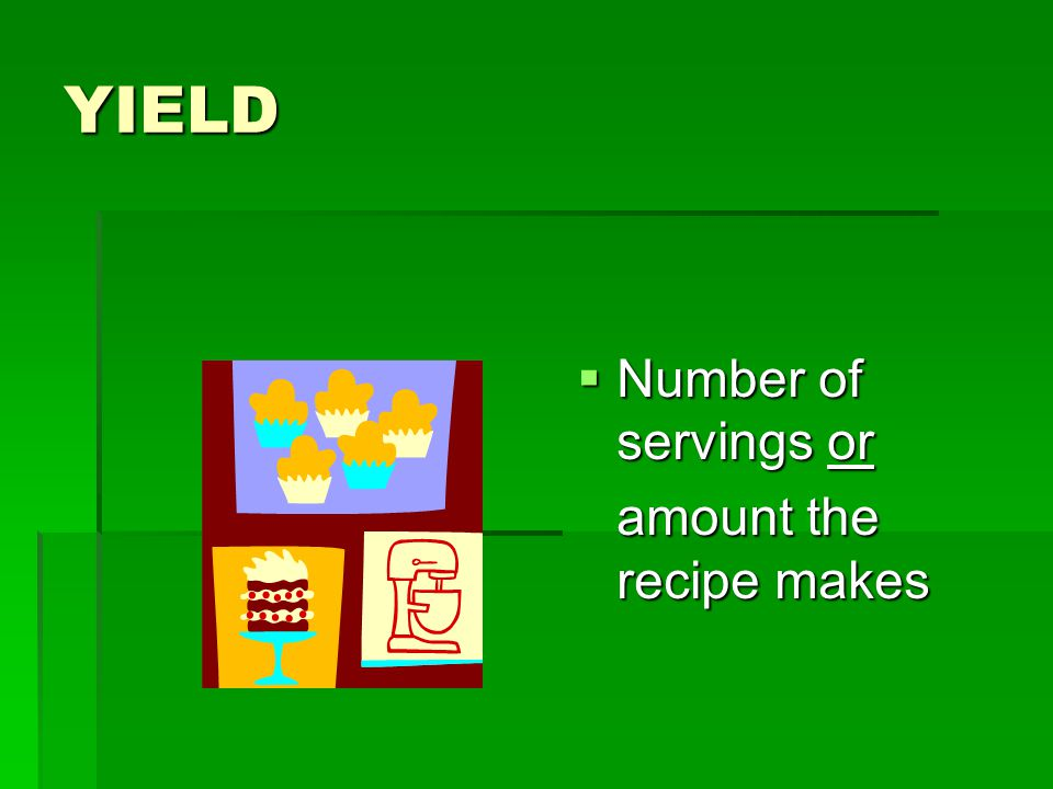 YIELD Number of servings or amount the recipe makes