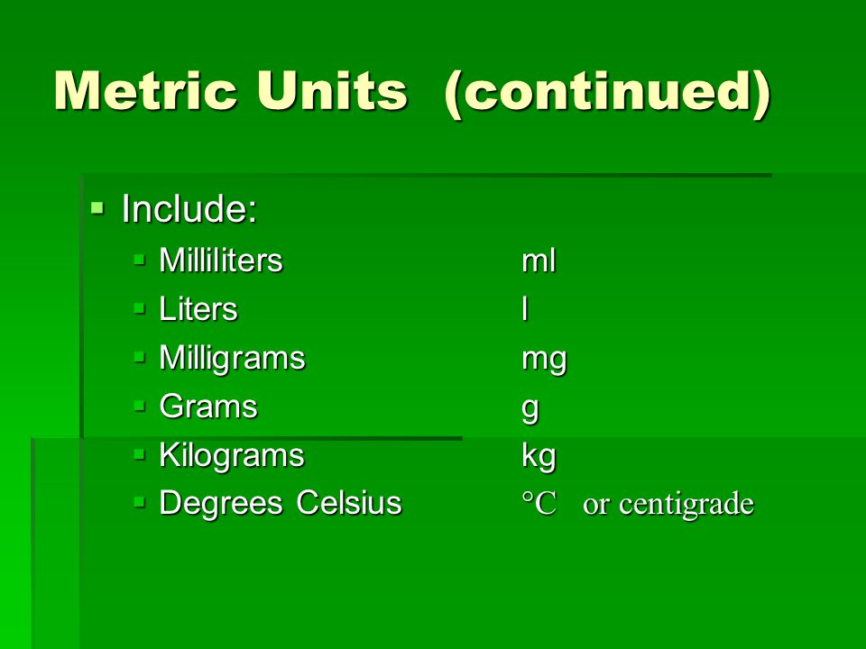 Metric Units (continued)
