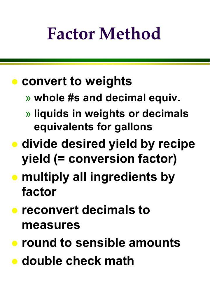 Factor Method convert to weights