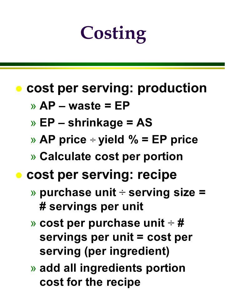 Costing cost per serving: production cost per serving: recipe