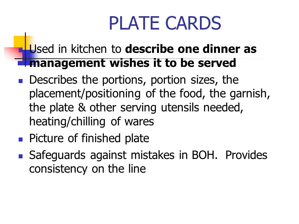 PLATE CARDS Used in kitchen to describe one dinner as management wishes it to be served.