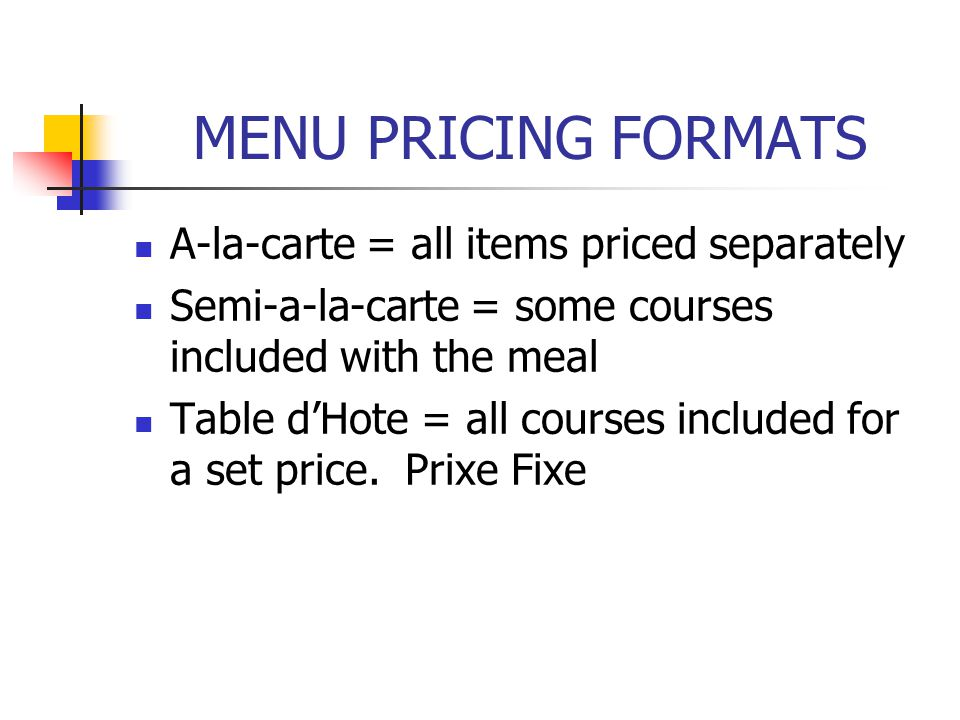 MENU PRICING FORMATS A-la-carte = all items priced separately