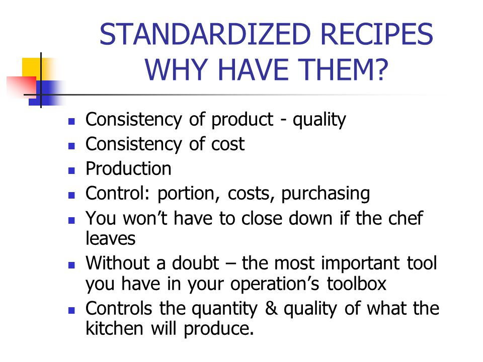 STANDARDIZED RECIPES WHY HAVE THEM