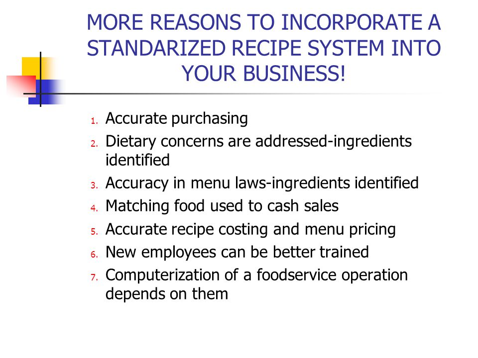 MORE REASONS TO INCORPORATE A STANDARIZED RECIPE SYSTEM INTO YOUR BUSINESS!
