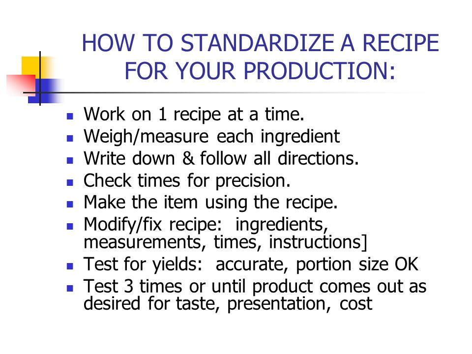 HOW TO STANDARDIZE A RECIPE FOR YOUR PRODUCTION: