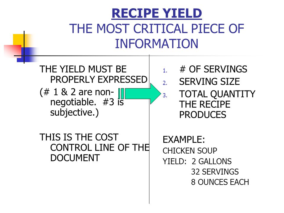 RECIPE YIELD THE MOST CRITICAL PIECE OF INFORMATION