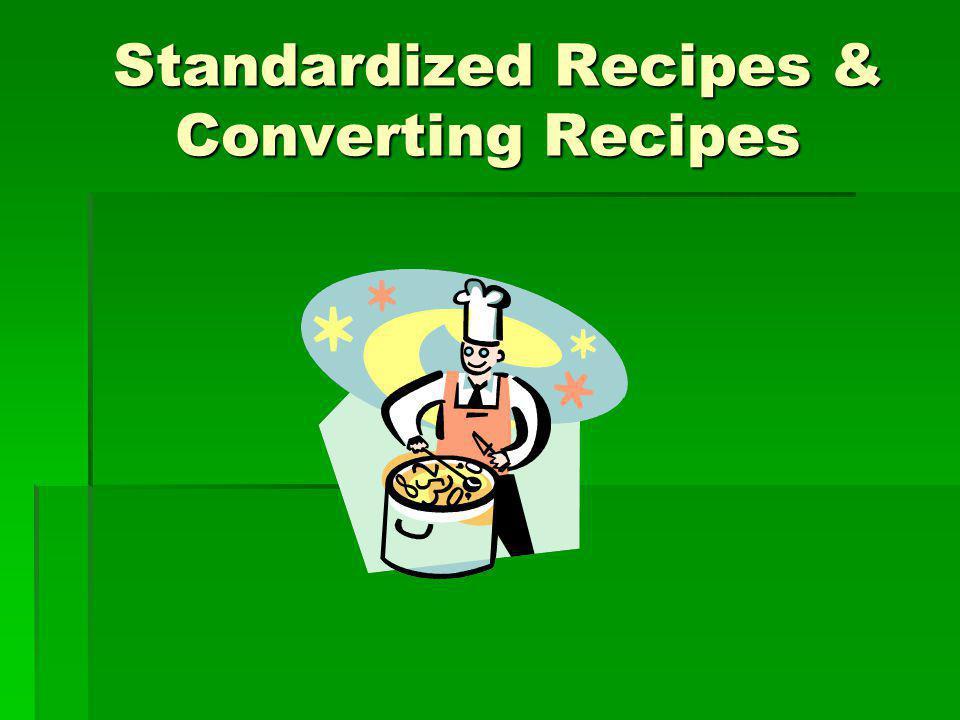 Standardized Recipes & Converting Recipes