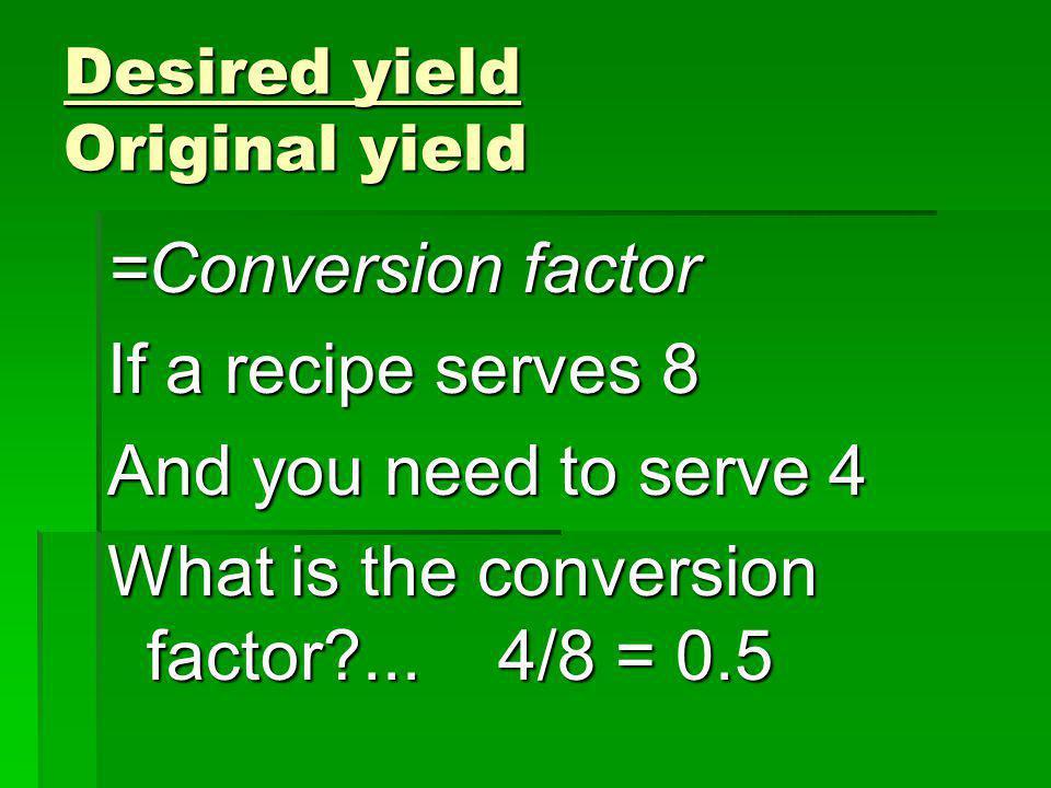 Desired yield Original yield