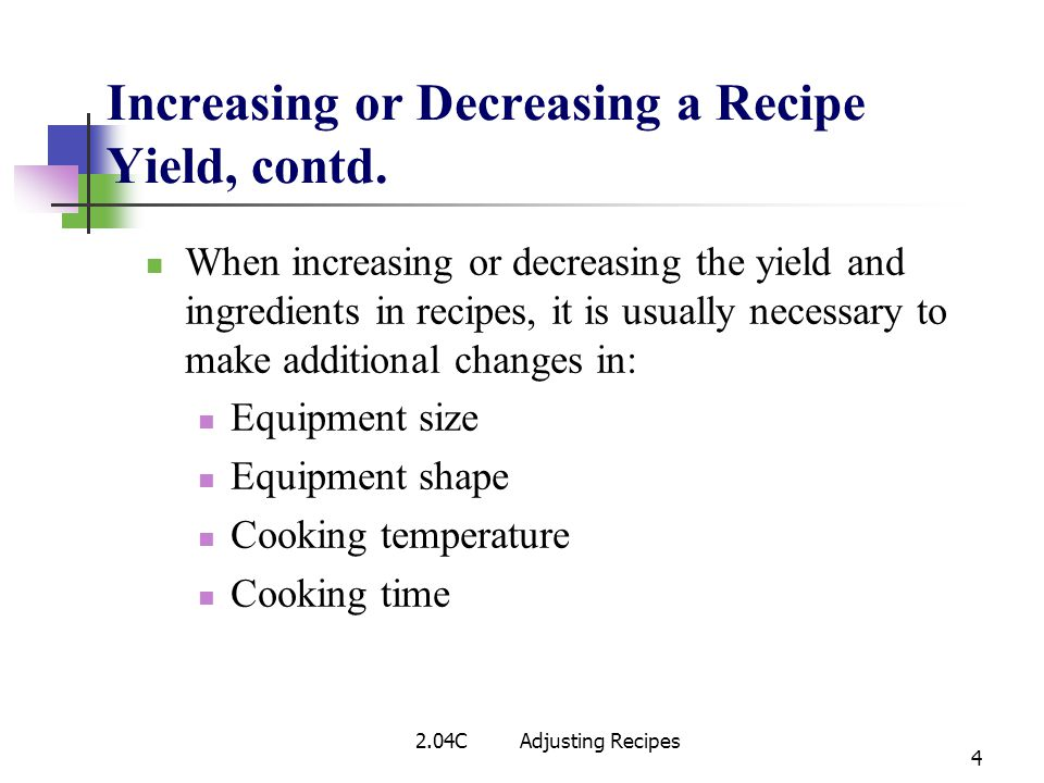 Increasing or Decreasing a Recipe Yield, contd.