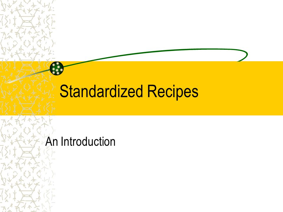 Standardized Recipes An Introduction